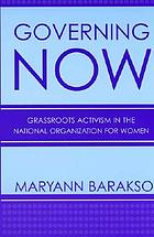 Governing NOW : grassroots activism in the National Organization for Women