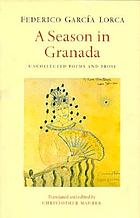 A season in Granada : uncollected poems & prose