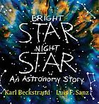 Bright star night star : an astronomy story