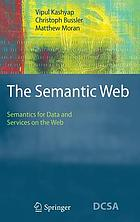 The Semantic Web : semantics for data and services on the Web
