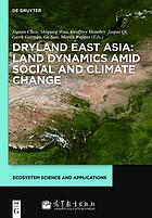 Dryland East Asia : land dynamics amid social and climate change