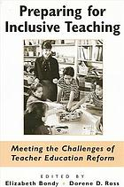 Preparing for Inclusive Teaching : Meeting the Challenges of Teacher Education Reform.
