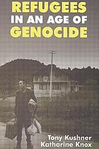 Refugees in an age of genocide : global, national, and local perspectives during the twentieth century