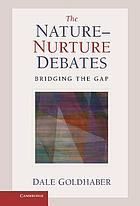 The nature-nurture debates : bridging the gap