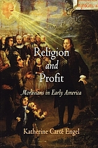 Religion and profit : Moravians in early America