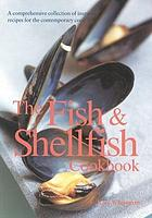 The fish & shellfish cookbook