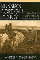 Russia's foreign policy : change and continuity in national identity