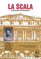 La Scala : a documentary of performances.
