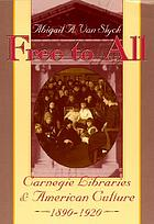 Free to all : Carnegie libraries & American culture, 1890-1920