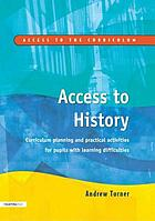 Access to history : curriculum planning and practical activities for pupils with learning difficulties