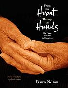 From the heart through the hands : the power of touch in caregiving