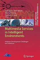 Multimedia Services in Intelligent Environments : Software Development Challenges and Solutions