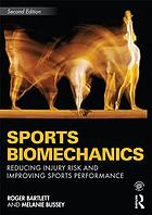 Sports biomechanics : reducing injury risk and improving sports performance