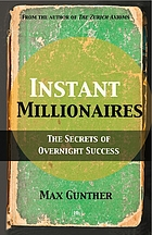Instant millionaires : the secrets of overnight success