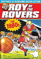 The best of Roy of the Rovers : the 1980s