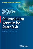 Communication networks for smart grids : making smart grid real