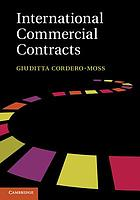 International commercial contracts : applicable sources and enforceability