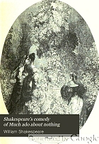 Shakespeare's comedy of Much ado about nothing;