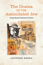 The drama of the assimilated jew : Giorgio Bassani's Romanzo di Ferrara
