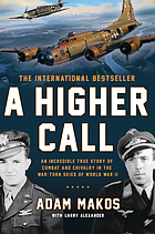An incredible true story of combat and chivalry in the war-torn skies of World War II.