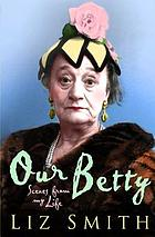 Our Betty : scenes from my life
