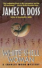 White shell woman : a Charlie Moon mystery