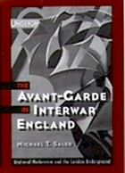 The avant-garde in interwar England : medieval modernism and the London underground