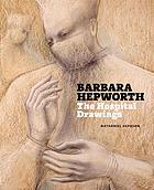 Barbara Hepworth : the hospital drawings