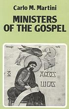 Ministers of the Gospel : meditations on St. Luke's Gospel