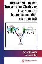 Data scheduling and transmission strategies in asymmetric telecommunications environments