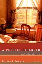 A perfect stranger : and other stories