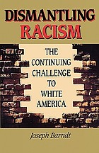 Dismantling racism : the continuing challenge to white America
