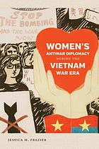 Women's antiwar diplomacy during the Vietnam War era