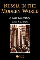 Russia in the modern world : a new geography