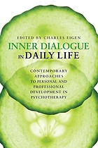 Inner dialogue in daily life : contemporary approaches to personal and professional development in psychotherapy