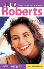Julia Roberts : more than a pretty woman