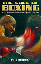 The soul of boxing : what motivates the world's greatest fighters?