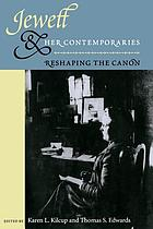 Jewett and her contemporaries : reshaping the Canon