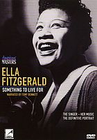 Ella Fitzgerald : something to live for