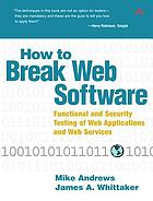 How to break Web software : functional and security testing of Web applications and Web services
