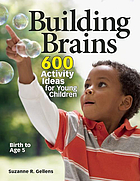Building brains : 600 activity ideas for young children