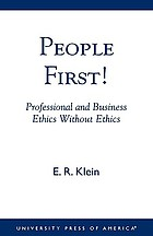People first! : professional and business ethics without ethics
