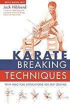 Karate breaking techniques : with practical applications for self-defense