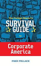 The college senior's survival guide to corporate America