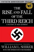 The rise and fall of the Third Reich : a history of Nazi Germany