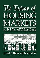 The Future of Housing Markets : a New Appraisal