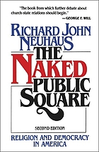The naked public square : religion and democracy in America