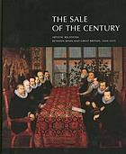 The sale of the century : artistic relations between Spain and Great Britain, 1604-1655