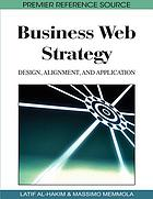 Business web strategy : design, alignment and application