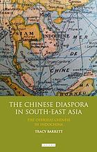 The Chinese diaspora in South-East Asia : the overseas Chinese in Indo-China